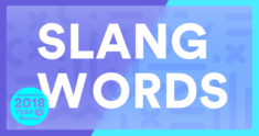 7 New Slang Words Added to the Dictionary in 2018
