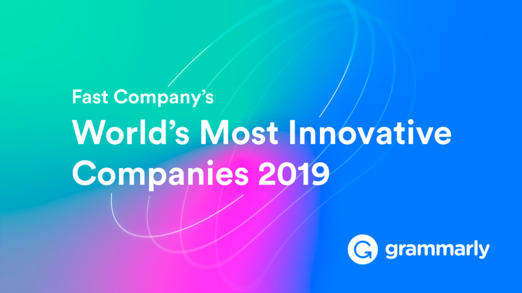 Grammarly Named to Fast Company's Annual List of the World's Most Innovative Companies for 2019