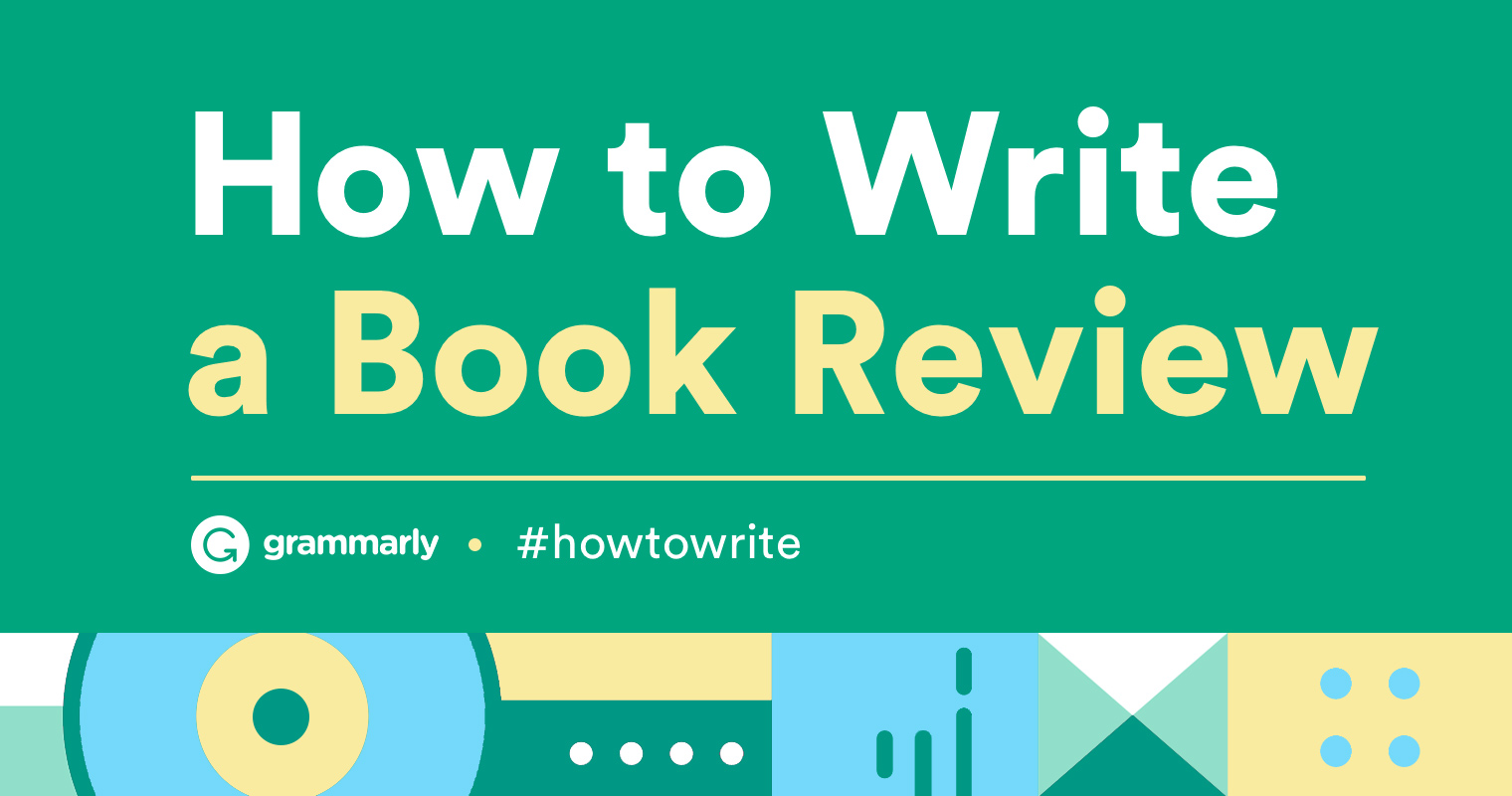 The Essential Tips on How To Write an Engaging Book Review   Grammarly