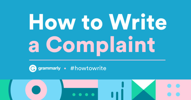 How To Write a Complaint Letter — With Examples | Grammarly