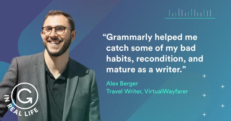 Grammarly IRL: How Alex Berger Writes His Way Around the World