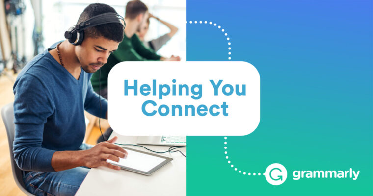 4 Ways Grammarly Helps You Connect With Your Coworkers