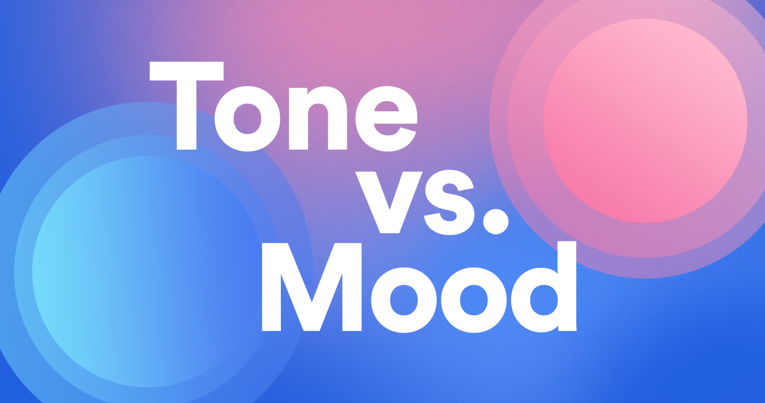 Tone vs. Mood: How to Use Tone and Mood in Your Writing