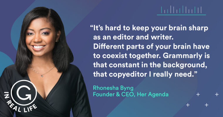 Grammarly IRL: How Rhonesha Byng Empowers Women to Run the World