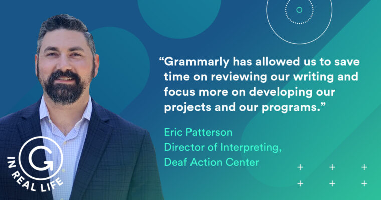 Grammarly IRL: How Eric Patterson Communicates to Support the Deaf Community