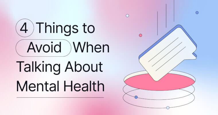 4 Things to Avoid When Talking About Mental Health
