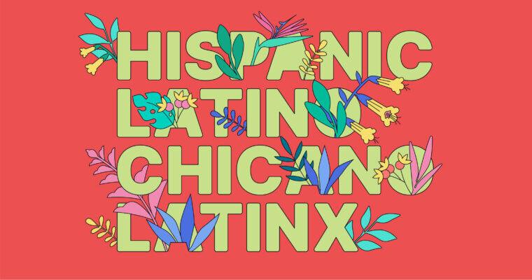 What's the Difference Between Spanish, Hispanic, Chicano, Latin American, Latino, and Latinx?